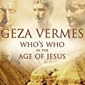 Who's Who in the Age of Jesus (       UNABRIDGED) by Geza Vermes Narrated by Patrick Lawlor