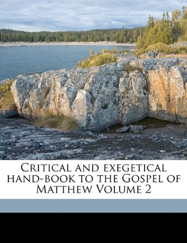 Critical and exegetical hand-book to the Gospel of Matthew Volume 2