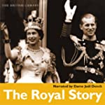 The Royal Story: The History of the H...