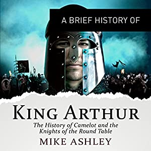 A Brief History of King Arthur Audiobook