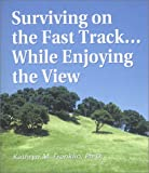 img - for Surviving on the Fast Track: While Enjoying the View book / textbook / text book