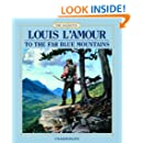 To the Far Blue Mountains (Louis L'Amour)