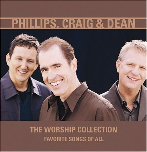 Phillips, Craig & Dean - Come, Now Is The Time To Worship Lyrics - Zortam Music