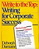 Write to the Top: Writing for Corporate Success (0679723463) by Deborah Dumaine