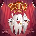 Totie the Molar | Hosam Alrqiq,Reema Boufis
