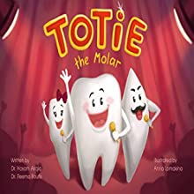 Totie the Molar (       UNABRIDGED) by Hosam Alrqiq, Reema Boufis Narrated by Lisa Scott