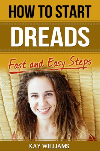 Free Kindle Book : How To Start Dreads: 5 Fast and Easy Steps