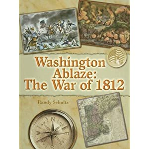 Washington Ablaze: The War of 1812 (Events in American History)