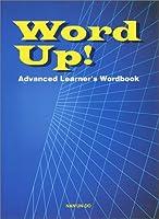 Word Up!―Advanced Learner's Wordbook