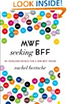 MWF Seeking BFF: My Yearlong Search f...