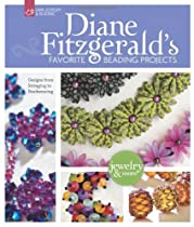 Diane Fitzgerald's Favorite Beading Projects: Designs from Stringing to Beadweaving (Lark Jewelry &amp; Beading)