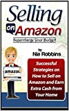 Selling on Amazon: Supercharge Your Budget! Successful Strategies on How to Sell on Amazon and Earn Extra Cash from Your Home. (Selling on Amazon books, ... selling on amazon make money online)