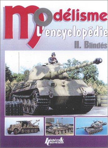 Les Blindes (L'Encyclopedie du Modelisme)  (Tapa Dura)