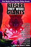 img - for Before They Were Giants: First Works from Science Fiction Greats (Planet Stories (Paizo Publishing)) book / textbook / text book