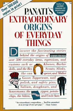 Extraordinary Origins of Everyday Things, Charles Panati