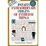 Extraordinary Origins of Everyday Things ~ Charles Panati