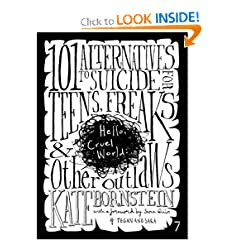Hello Cruel World: 101 Alternatives to Suicide for Teens, Freaks and Other Outlaws