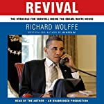 Revival: The Struggle for Survival Inside the Obama White House | Richard Wolffe