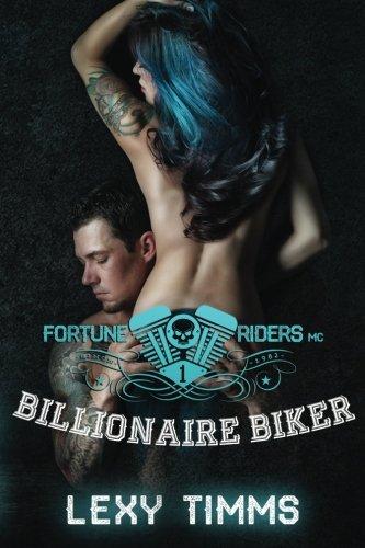 Billionaire Biker: Motorcycle Club Romance (Fortune Riders MC Series) (Volume 1)