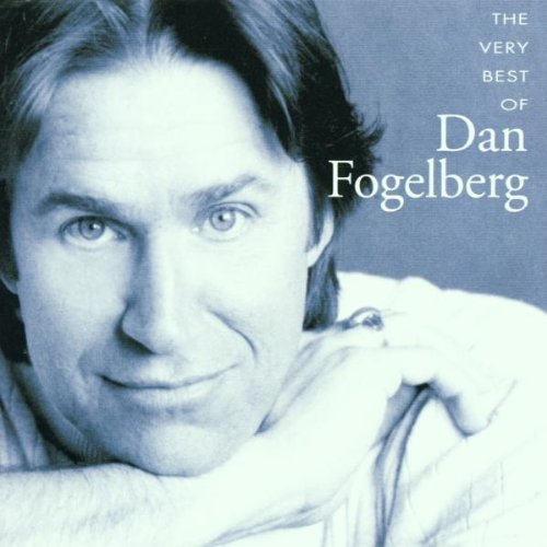 Dan Fogelberg - Very Best of Dan Fogelberg - Zortam Music