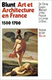 echange, troc Anthony, Sir Blunt - Art et architecture en France, 1500-1700
