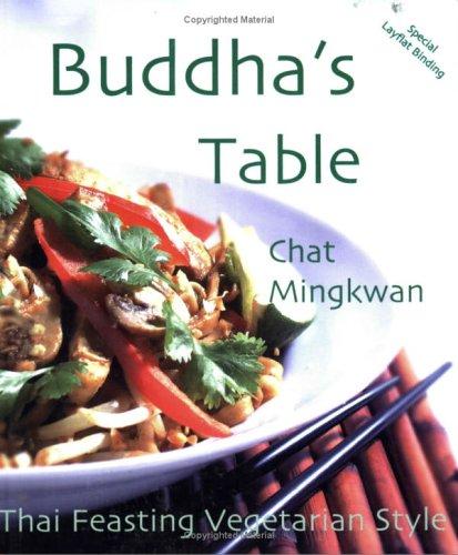 Buddha's Table: Thai Feasting Vegetarian Style