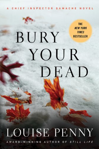 Bury Your Dead (Chief Inspector Gamache)