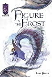 Figure in the Frost: Knights of the Silver Dragon, Book 5
