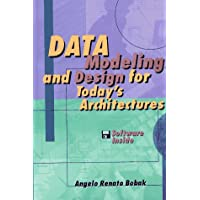 Data Modeling and Design for Today's Architectures (Artech House Computer Science Library)