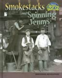 img - for Smokestacks and Spinning Jennys: Industrial Revolution (Raintree Fusion: American History Through Primary Sources) book / textbook / text book