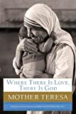 img - for Where There Is Love, There Is God: A Path to Closer Union with God and Greater Love for Others book / textbook / text book