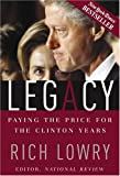 Legacy: Paying The Price For The Clinton Years (0895260492) by Lowry, Richard