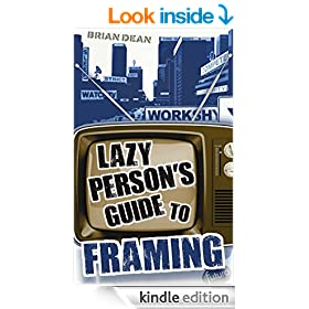 Lazy Person's Guide to Framing: Decoding the News Media
