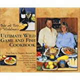 Babe & Kris Winkelman's Ultimate Wild Game and Fish Cookbook by Kris Winkelman
