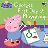 Peppa Pig: George's First Day at Playgroup Ladybird