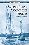 Sailing Alone Around the World (Dover Large Print Classics) (0486419363) by Slocum, Joshua
