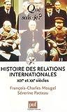 echange, troc François-Charles Mougel, Séverine Pacteau - Histoire des relations internationales, XIXe et XXe siècles