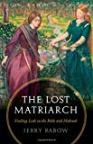 The Lost Matriarch: Finding Leah in the Bible and Midrash