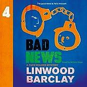 Bad News: A Zack Walker Mystery, Book 4 | Linwood Barclay