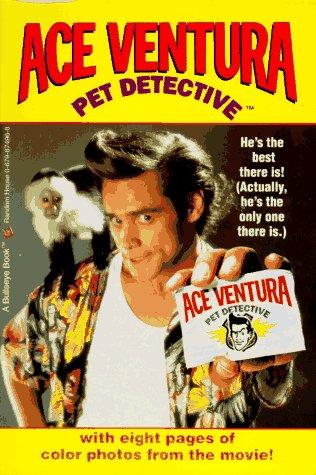 ACE VENTURA: PET DETECTIVE (Ace Ventura Movie Novelizations) PDF