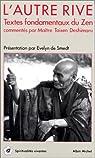 L'Autre rive : Textes fondamentaux du Zen par Deshimaru