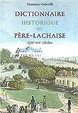 echange, troc Domenico Gabrielli - Le Dictionnaire du Père Lachaise
