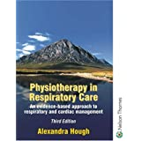 Physiotherapy in Respiratory Care Third Edition: A Problem-solving Approachby Alexandra Hough