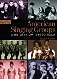 img - for American Singing Groups A History, From 1940 to Today by Warner, Jay [Hal Leonard,2006] [Paperback] book / textbook / text book