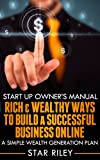 img - for Start-up Owner's Manual: Rich and Wealthy Ways to Build a Successful Business Online - A Simple Wealth Generation Plan anyone can use to Create Financial Success. book / textbook / text book