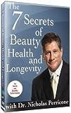Nicholas Perricone: 7 Secrets of Beauty, Health and Longevity