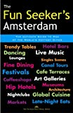 The Fun Seeker's Amsterdam: The Ultimate Guide to One of the World's Hottest Cities (0975902261) by Neil Carlson