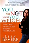 You Are Not What You Weigh: Escaping the Lie and Living the Truth (Inner Beauty Series)