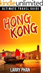 Hong Kong: Ultimate Travel Guide to t...