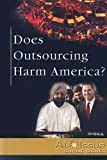 Does Outsourcing Harm America? (At Issue Series)